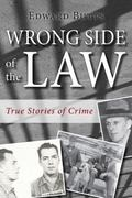 Wrong Side of the Law : True Stories of Crime in Canada