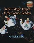 Katie's Magic Teapot and the Cosmic Pandas