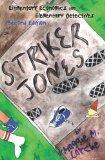 Striker Jones: Elementary Economics For Elementary Detectives, Second Edition