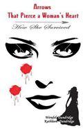 Arrows That Pierce a Woman's Heart