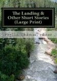 The Landing & Other Short Stories (Large Print)