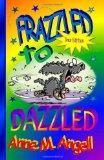 Frazzled to Dazzled