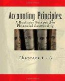 Accounting Principles: A Business Perspective, Financial Accounting (Chapters 1 - 8): An Ope...