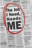 The Job I Need, Needs Me