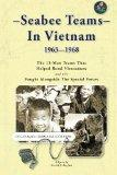 Seabee Teams In Vietnam 1963-1968: 13 Man Teams That Helped Rural Vietnamese and who Fought ...