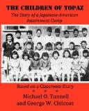 The Children of Topaz: The Story of a Japanese-American Internment Camp Based on a Classroom...