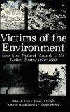 Victims of the Environment: Loss from Natural Hazards in the United States, 1970-1980