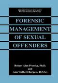 Forensic Management of Sexual Offenders (Perspectives in Sexuality)