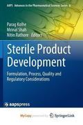 Sterile Product Development : Formulation, Process, Quality and Regulatory Considerations