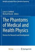 Phantoms of Medical and Health Physics : Devices for Research and Development