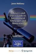 Buyer's and User's Guide to Astronomical Telescopes and Binoculars
