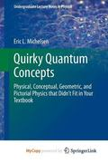 Quirky Quantum Concepts : Physical, Conceptual, Geometric, and Pictorial Physics That Didn't...