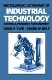 Encyclopedic Dictionary of Industrial Technology: Materials, Processes and Equipment (Chapma...