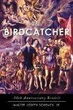 The Birdcatcher: 30th Anniversary Revisit