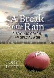 A Break in the Rain: A Boy, His Coach, and a Special Wish