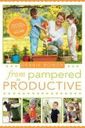 From Pampered to Productive : Raising Children Who Know How to Work