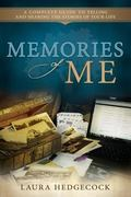 Memories of Me : A Complete Guide to Telling and Sharing the Stories of Your Life