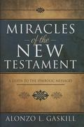 Miracles of the New Testament : A Guide to the Symbolic Messages