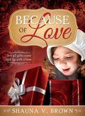 Because of Love... : A Christmas Treasure