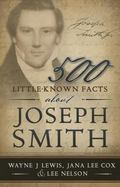 500 Little-Known Facts about Joseph Smith