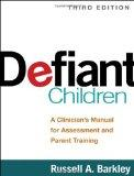 Defiant Children, Third Edition: A Clinician's Manual for Assessment and Parent Training