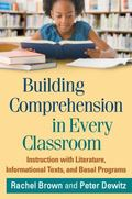 Building Comprehension in Every Classroom : Instruction with Literature, Informational Texts...