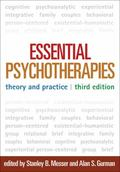 Essential Psychotherapies, Third Edition : Theory and Practice