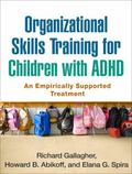 Organizational Skills Training for Children with ADHD : An Empirically Supported Treatment