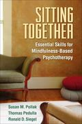 Sitting Together : Essential Skills for Mindfulness-Based Psychotherapy
