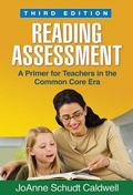 Reading Assessment, Third Edition : A Primer for Teachers in the Common Core Era