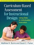 Curriculum-Based Assessment for Instructional Design : Using Data to Individualize Instruction