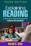 Explaining Reading, Third Edition : A Resource for Explicit Teaching of the Common Core Stan...