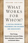 What Works for Whom?, Second Edition : A Critical Review of Treatments for Children and Adol...