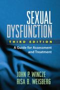 Sexual Dysfunction, Third Edition: A Guide for Assessment and Treatment (TREATMENT MANUALS F...