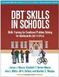 DBT® Skills in Schools: Skills Training for Emotional Problem Solving for Adolescents (DBT S...