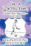 I'm a Detective!: Elizabeth Marie Hutchinson-When I Dream