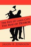 The Fate of Larik City: The Rise of Denrok