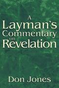 A Layman's Commentary on Revelation