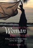 The Second Woman Bible Study: Healing from Intimate Partner Violence and Post-Abortion Grief