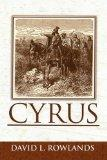CYRUS: An Historical Novel