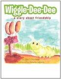 Wiggle-Dee-Dee: A Story About Friendship