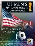 US Men's National Soccer Team Workbook: South Africa 2010 FIFA Squad