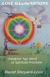 Love Illuminations: Aquarian Age Word of Spiritual Freedom