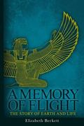 Memory of Flight : The Story of Earth and Life