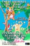 These Animals... Don't Want to Wash! (Bilingual English-French) (Volume 1)