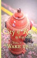 Wake Up... : City of Roses