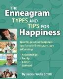 The Enneagram Types and Tips for Happiness: Specific, practical tips for happiness for each ...