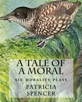 Tale of a Moral : Six morality Plays