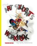 Art Student's Workbook - Teacher Edition : A Classroom Companion for Painting, Drawing, and ...
