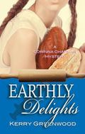 Earthly Delights : Corinna Chapman Mystery
